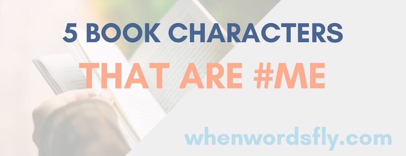 5 Book Characters That Are #Me