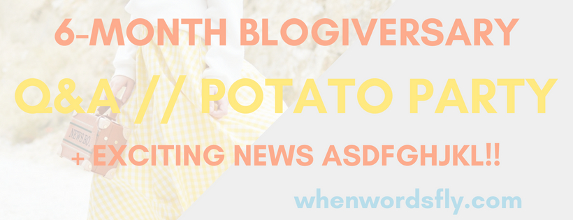 Answering Your Questions — 6-MONTH BLOGIVERSARY (+ Exciting News!!)