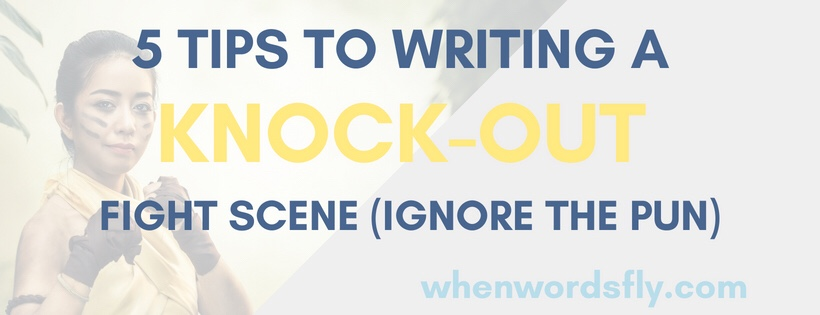 5 Tips To Writing A KNOCK-OUT Fight Scene